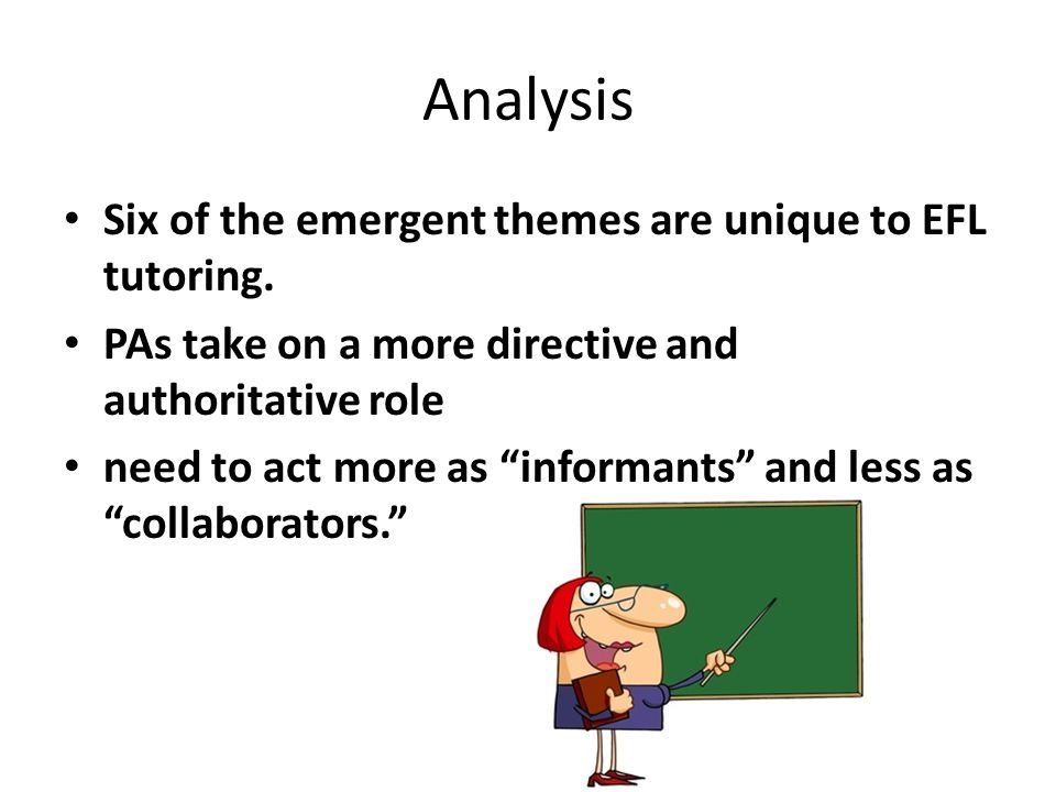 Analysis Six of the emergent themes are unique to EFL tutoring.