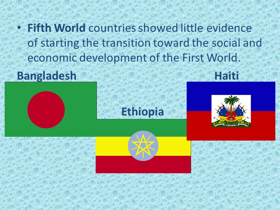 Fifth World countries showed little evidence of starting the transition toward the social and economic development of the First World.