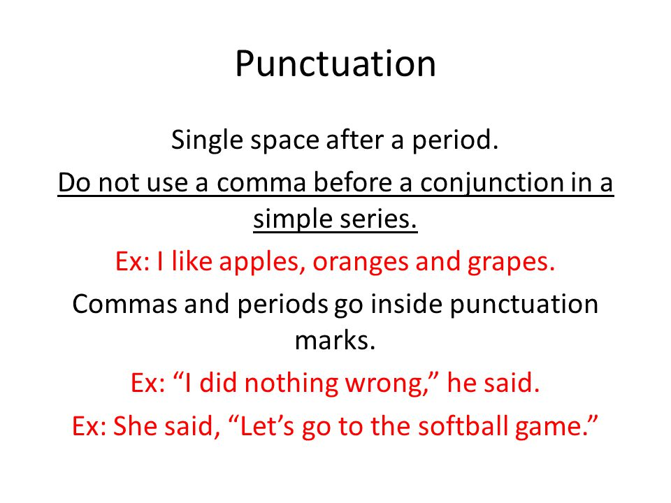 Punctuation Single space after a period.