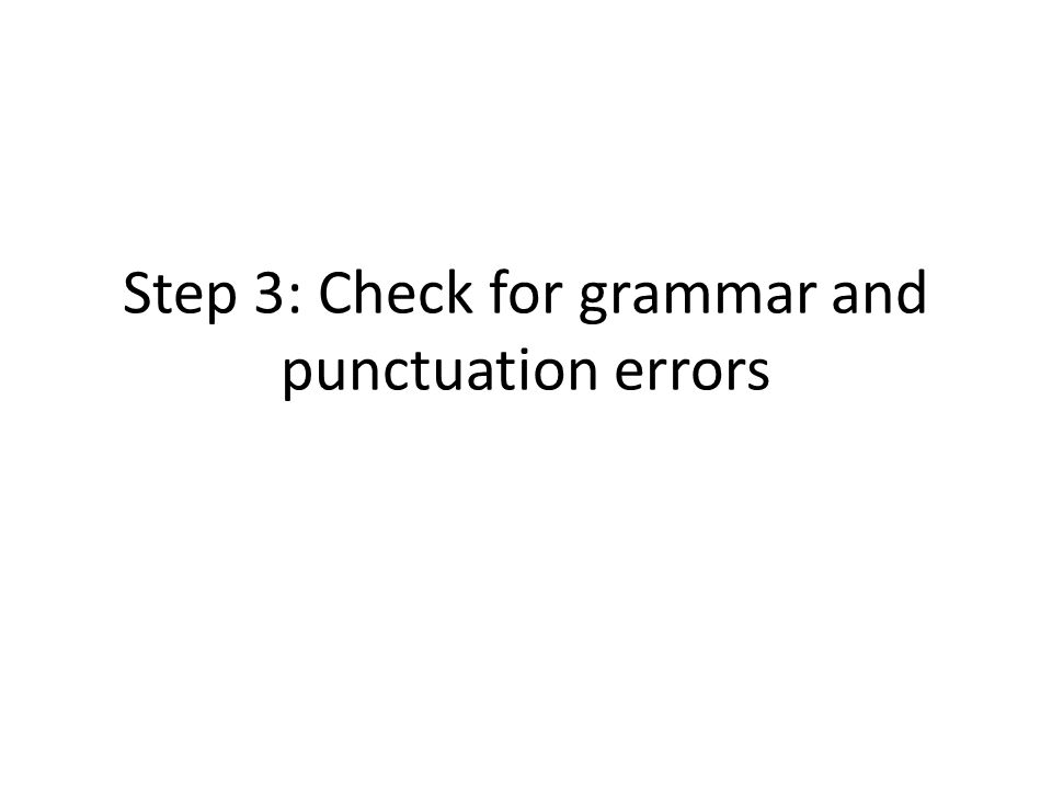 Step 3: Check for grammar and punctuation errors