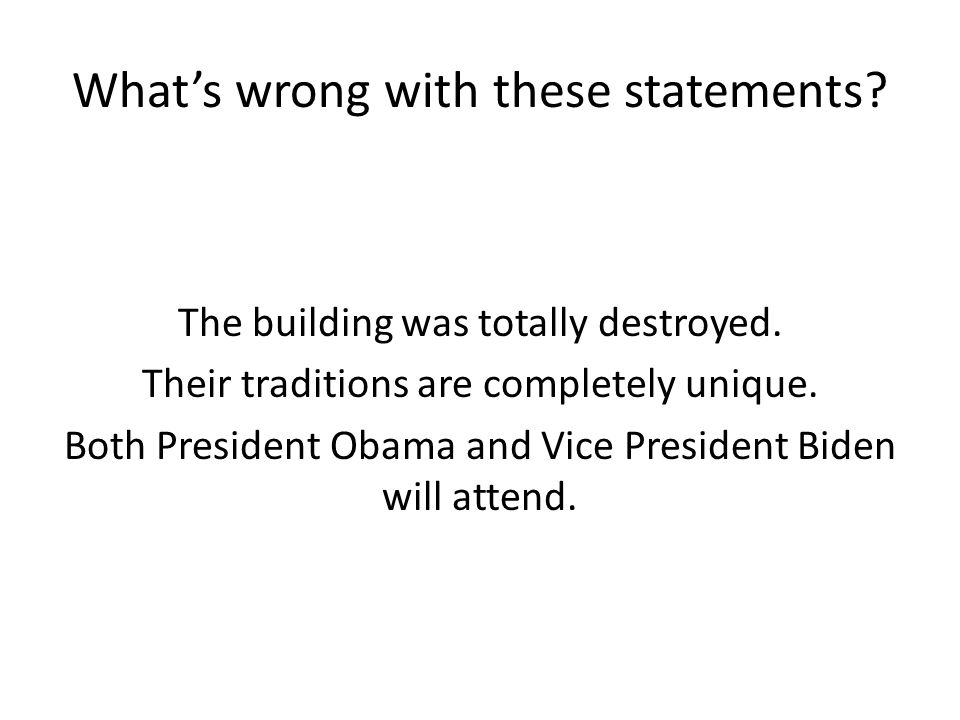 What's wrong with these statements. The building was totally destroyed.