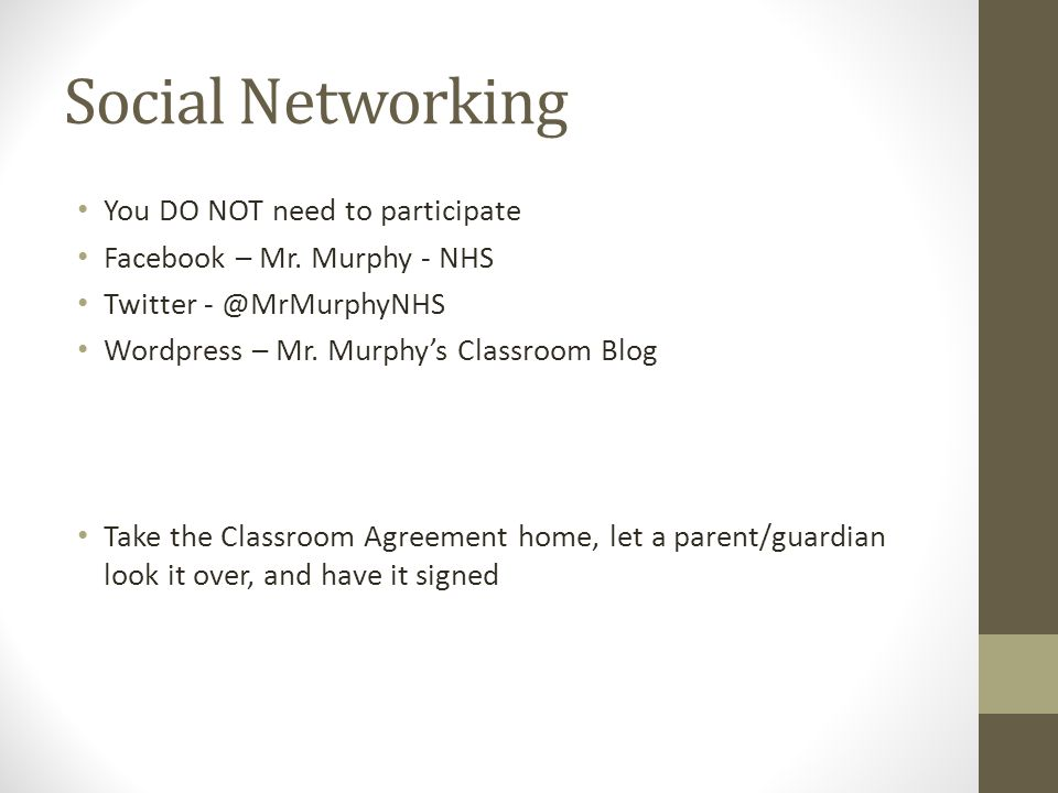 Social Networking You DO NOT need to participate Facebook – Mr.