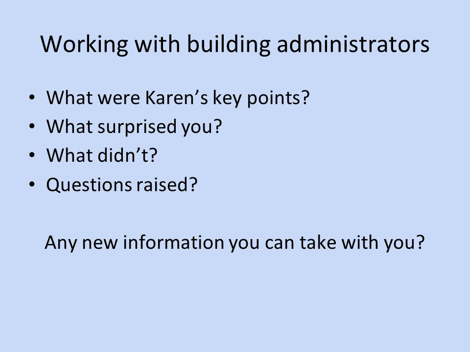 Working with building administrators What were Karen's key points.