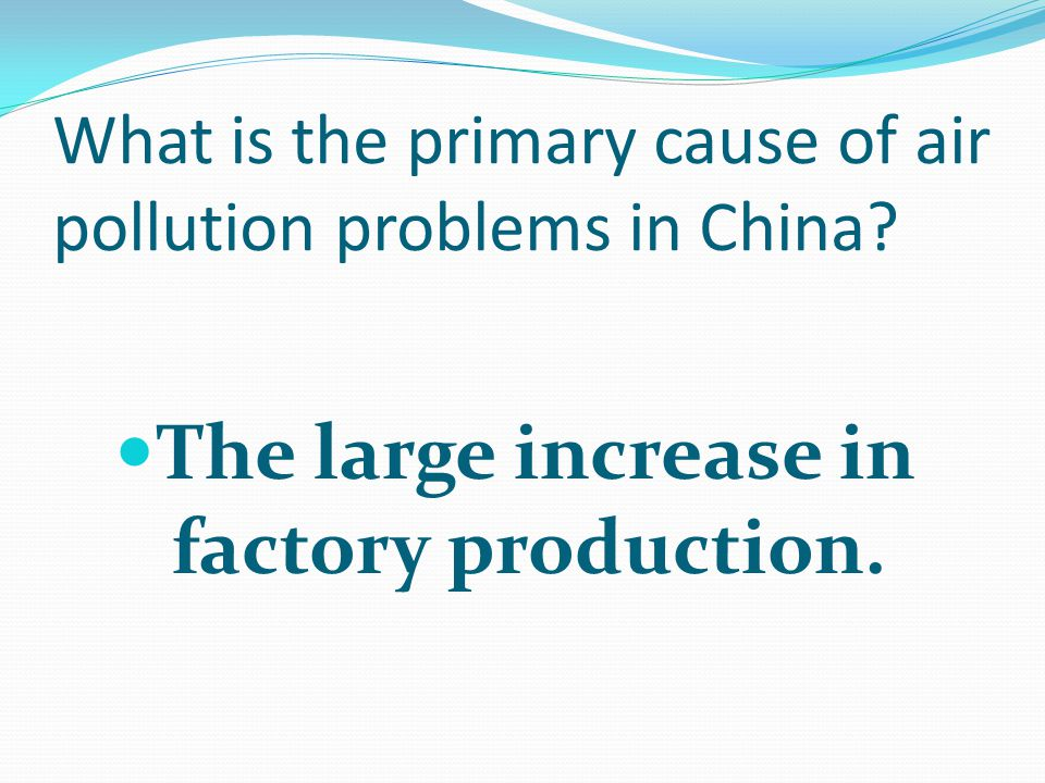 What is the primary cause of air pollution problems in China.