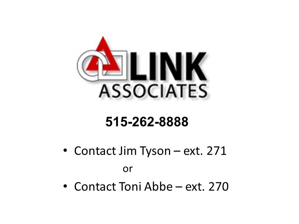 Contact Jim Tyson – ext. 271 or Contact Toni Abbe – ext. 270 515-262-8888
