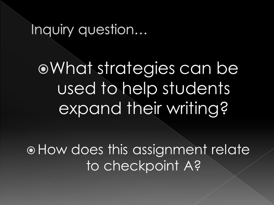  What strategies can be used to help students expand their writing.