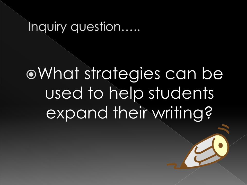  What strategies can be used to help students expand their writing