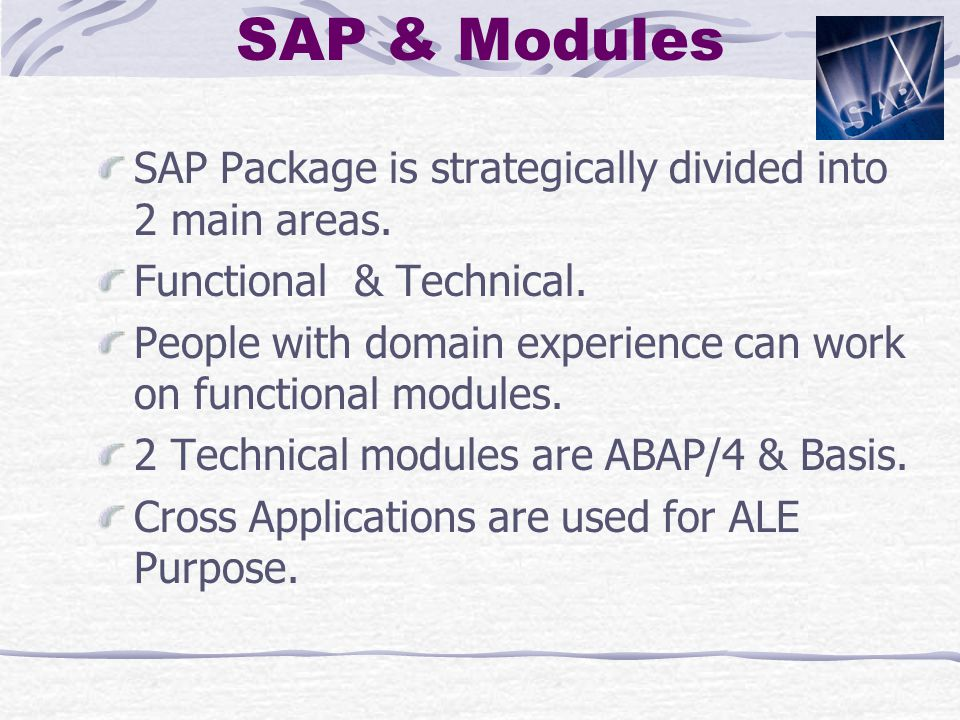 SAP & Modules SAP Package is strategically divided into 2 main areas.
