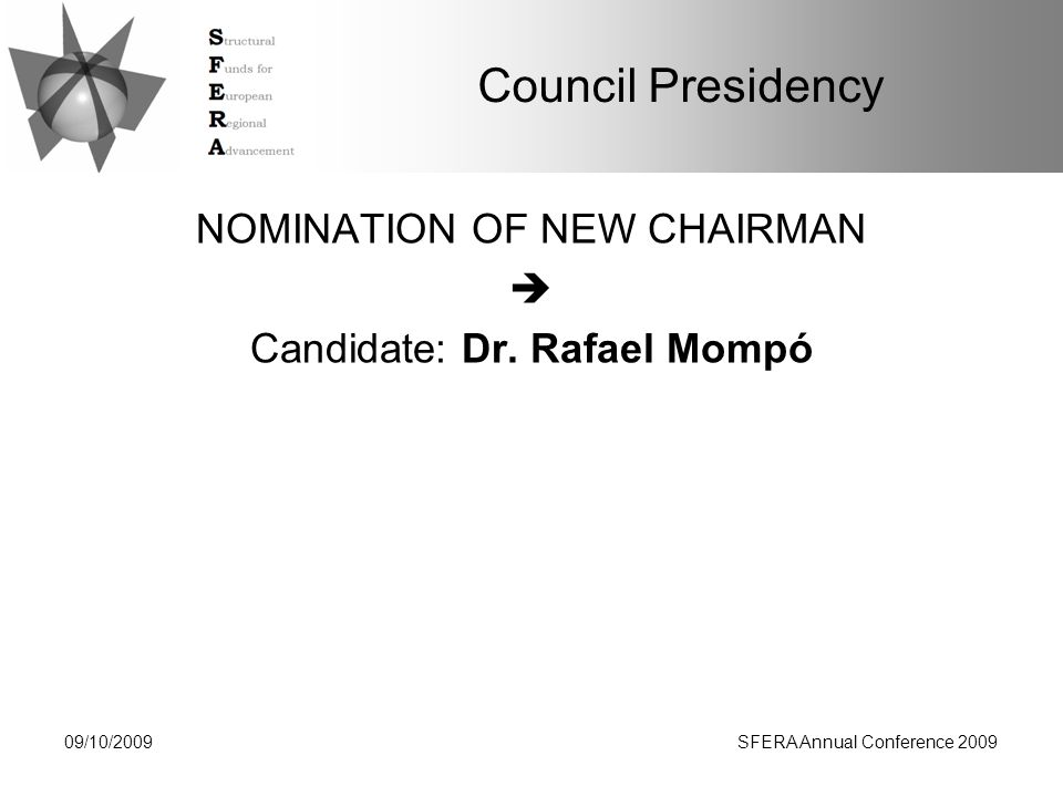 Council Presidency NOMINATION OF NEW CHAIRMAN  Candidate: Dr.