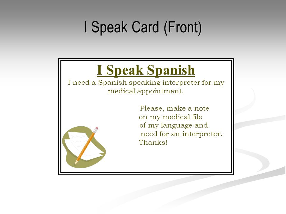 I Speak Card (Front) I Speak Spanish I need a Spanish speaking interpreter for my medical appointment.