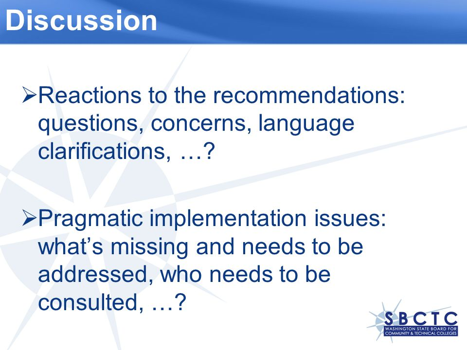 Discussion  Reactions to the recommendations: questions, concerns, language clarifications, ….