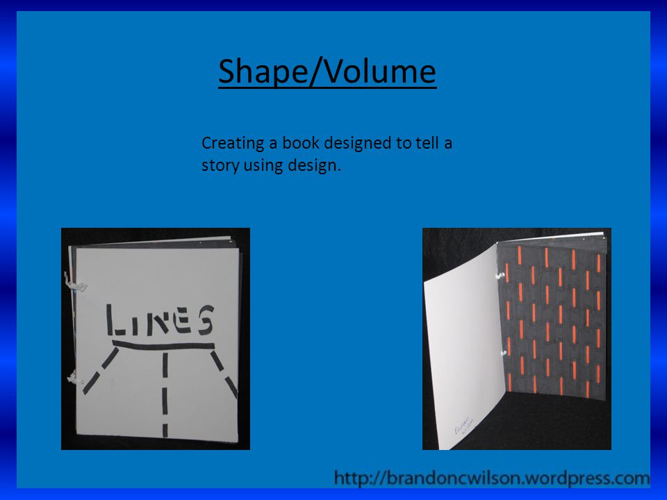 Shape/Volume Creating a book designed to tell a story using design.