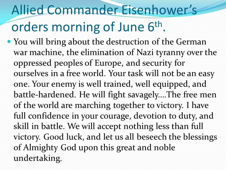 Allied Commander Eisenhower's orders morning of June 6 th.