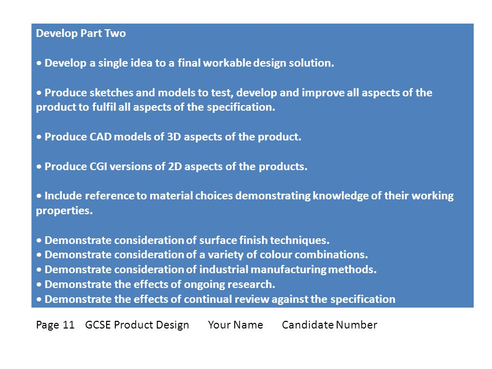 Develop Part Two Develop a single idea to a final workable design solution.