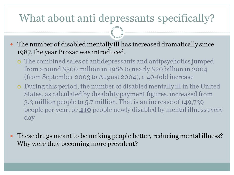 What about anti depressants specifically.