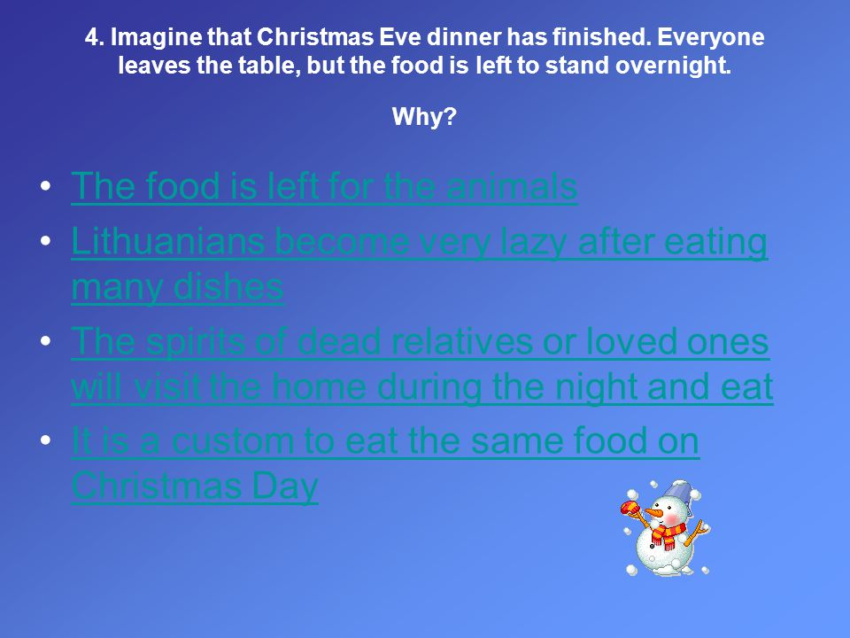 4. Imagine that Christmas Eve dinner has finished.