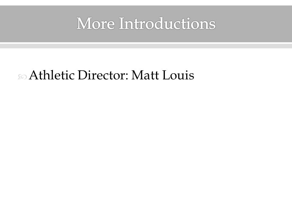 Athletic Director: Matt Louis