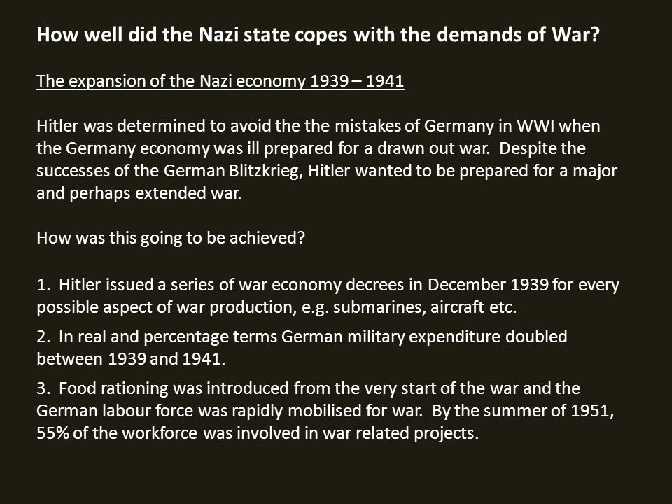 How well did the Nazi state copes with the demands of War.