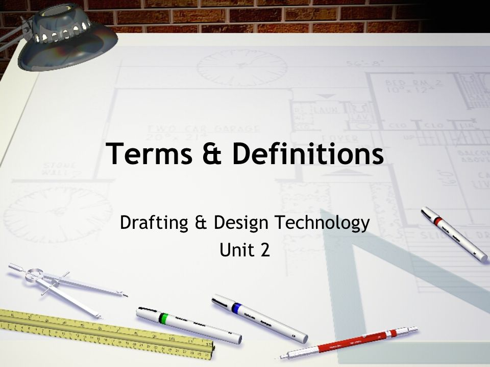 Terms & Definitions Drafting & Design Technology Unit 2