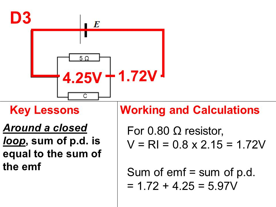 5 Ω 0.80 Ω C D3 Key LessonsWorking and Calculations Around a closed loop, sum of p.d.