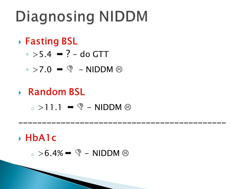  Fasting BSL ◦ >5.4  .