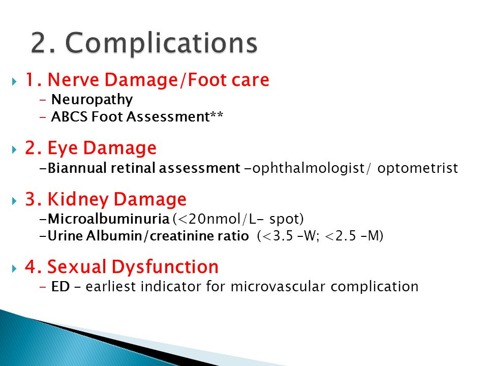  1. Nerve Damage/Foot care -Neuropathy -ABCS Foot Assessment**  2.