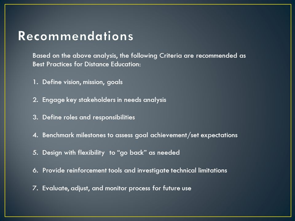 Based on the above analysis, the following Criteria are recommended as Best Practices for Distance Education: 1.