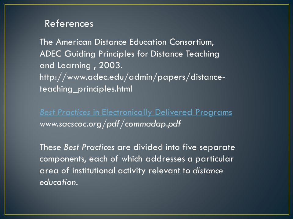 The American Distance Education Consortium, ADEC Guiding Principles for Distance Teaching and Learning, 2003.