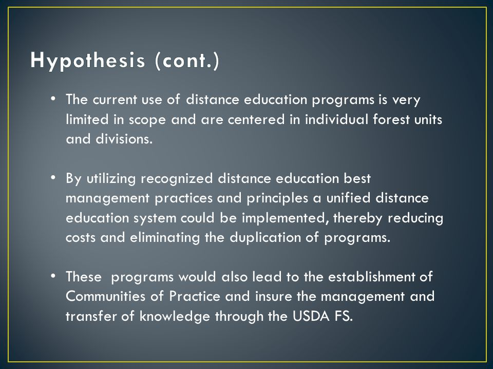 The current use of distance education programs is very limited in scope and are centered in individual forest units and divisions.