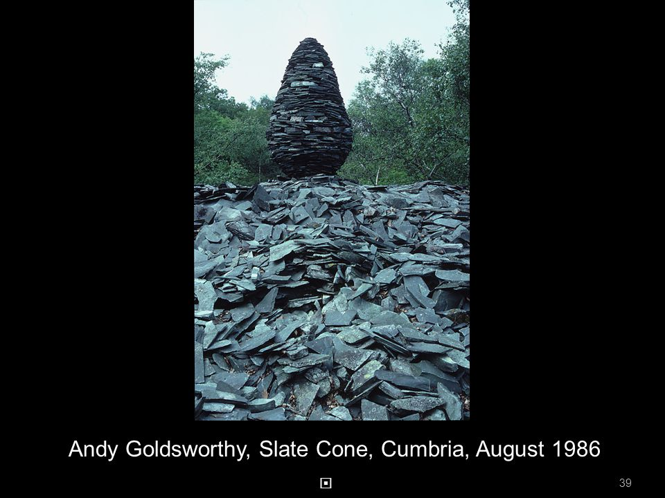 Andy Goldsworthy, Slate Cone, Cumbria, August 1986 39
