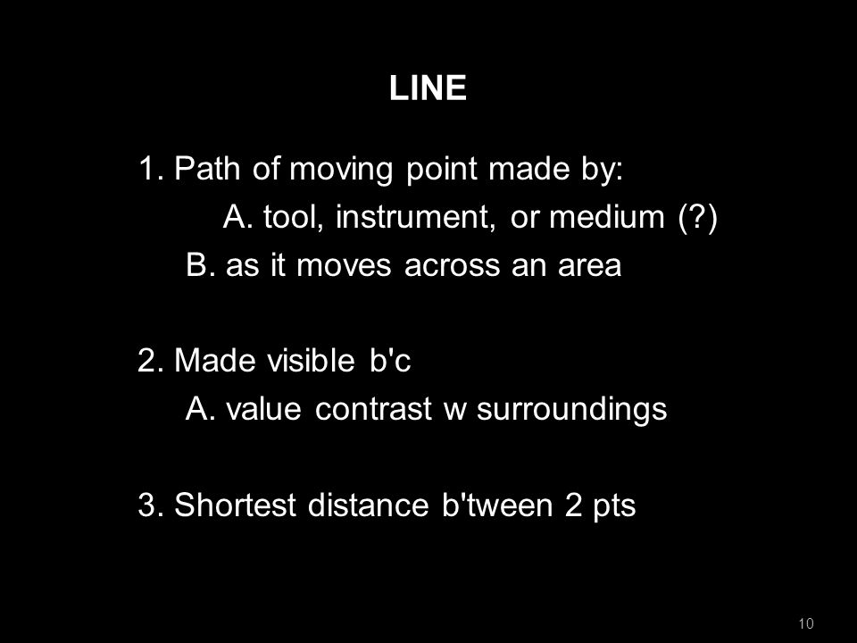 LINE 1. Path of moving point made by: A. tool, instrument, or medium ( ) B.