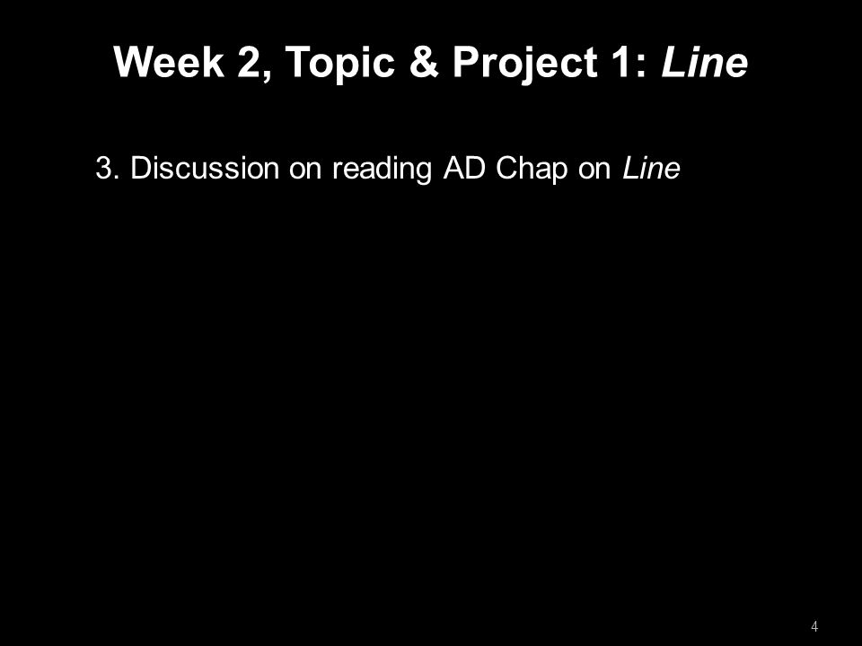 Week 2, Topic & Project 1: Line 3. Discussion on reading AD Chap on Line 4