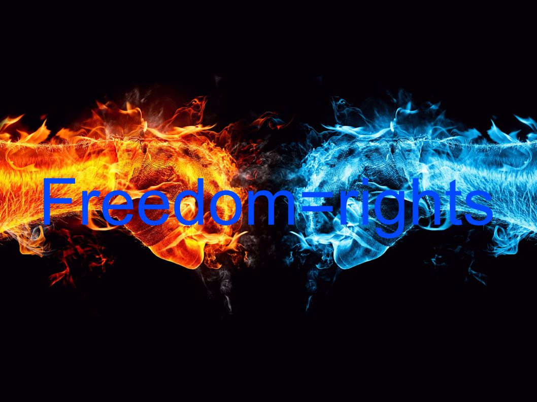 Freedom=rights