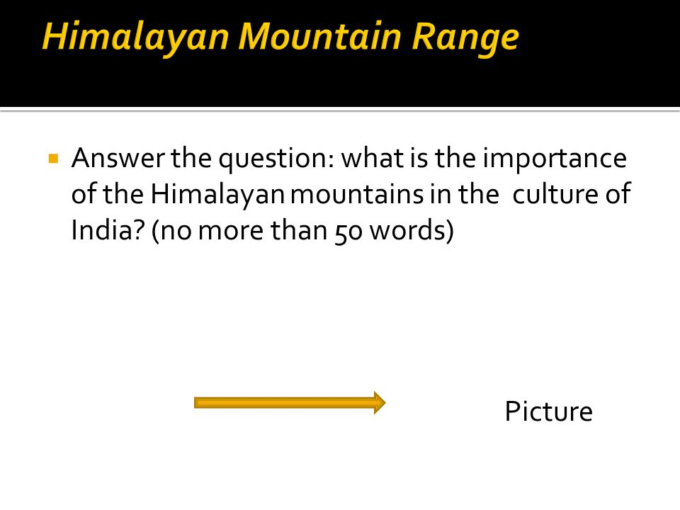  Answer the question: what is the importance of the Himalayan mountains in the culture of India.