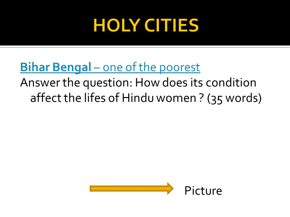 Bihar Bengal – one of the poorest Answer the question: How does its condition affect the lifes of Hindu women .