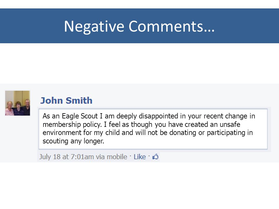Negative Comments… As an Eagle Scout I am deeply disappointed in your recent change in membership policy.