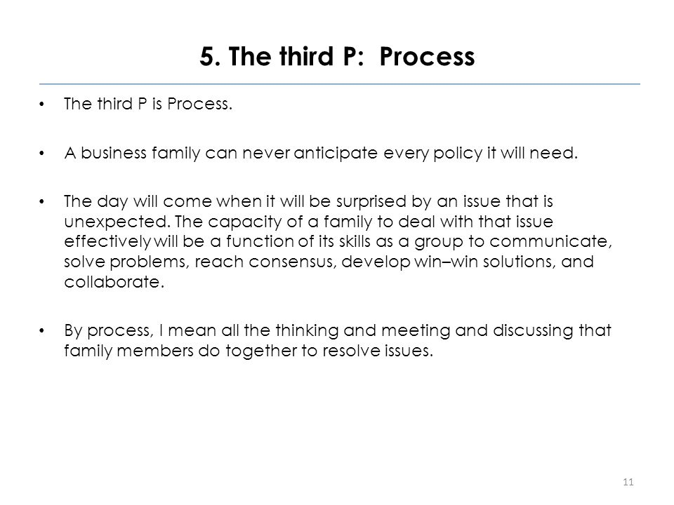5. The third P: Process The third P is Process.