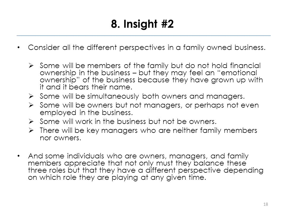 8. Insight #2 Consider all the different perspectives in a family owned business.