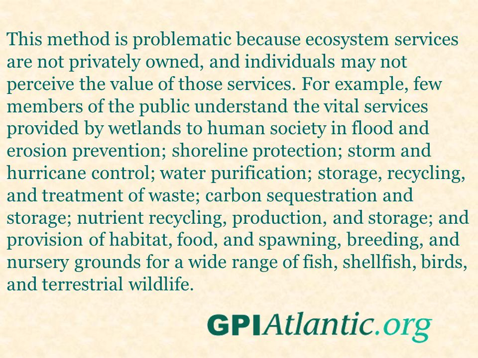 This method is problematic because ecosystem services are not privately owned, and individuals may not perceive the value of those services.