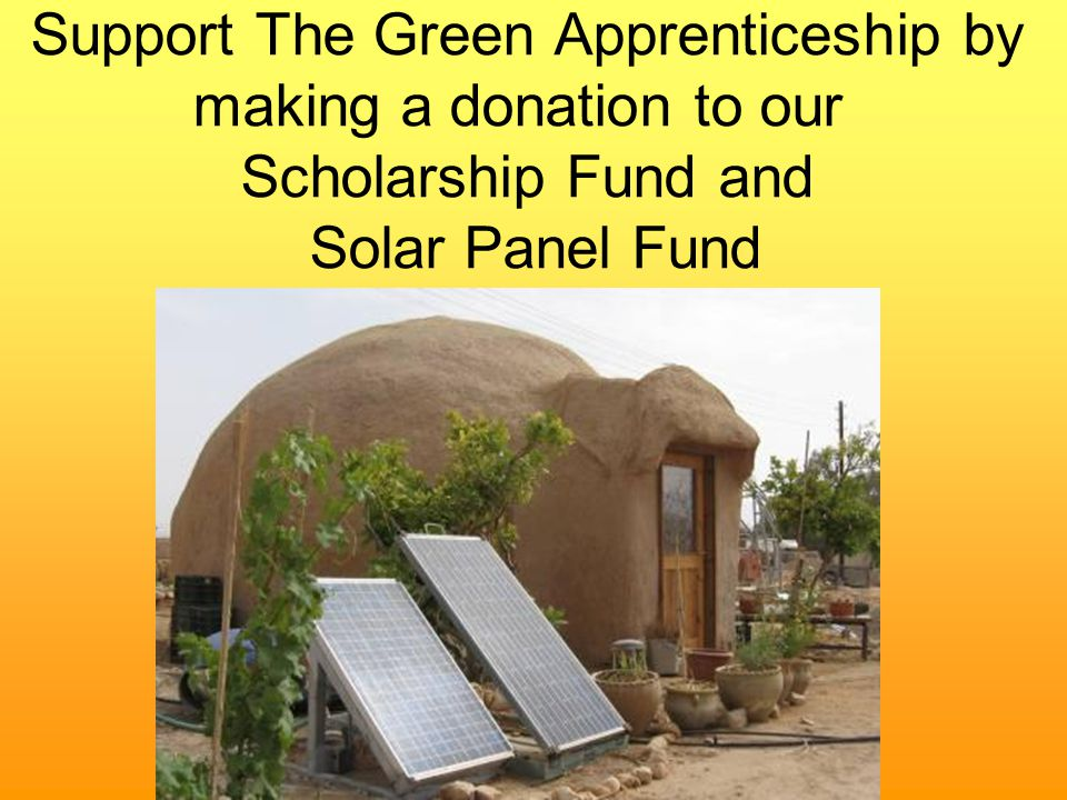 Support The Green Apprenticeship by making a donation to our Scholarship Fund and Solar Panel Fund