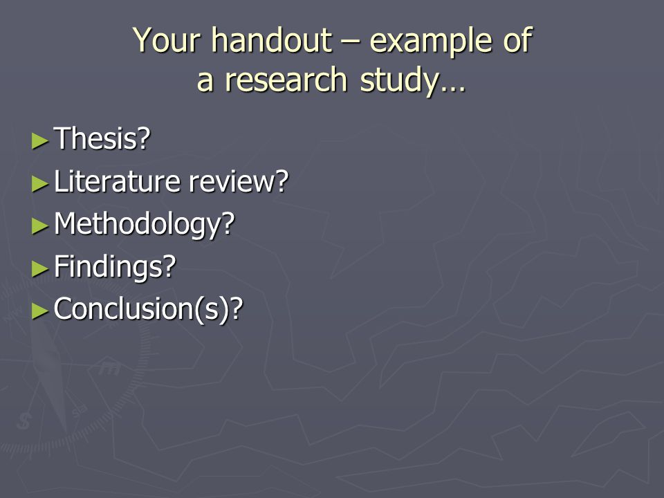 Your handout – example of a research study… ► Thesis.