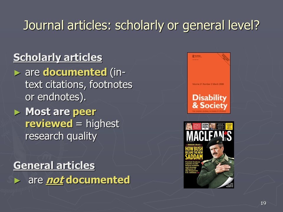 Journal articles: scholarly or general level.