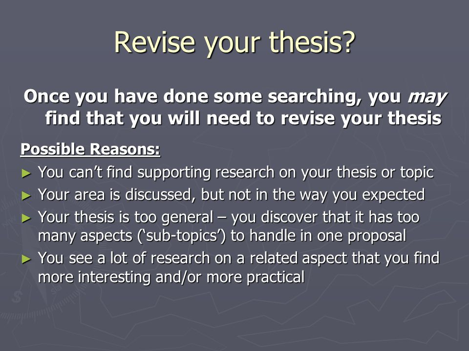 Revise your thesis.