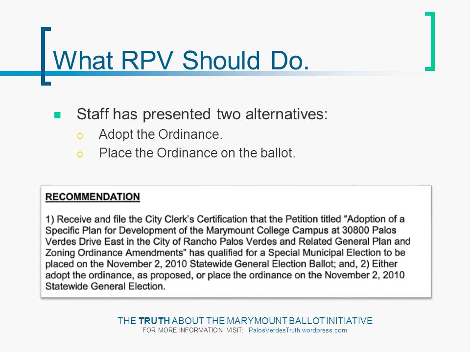 What RPV Should Do. Staff has presented two alternatives:  Adopt the Ordinance.