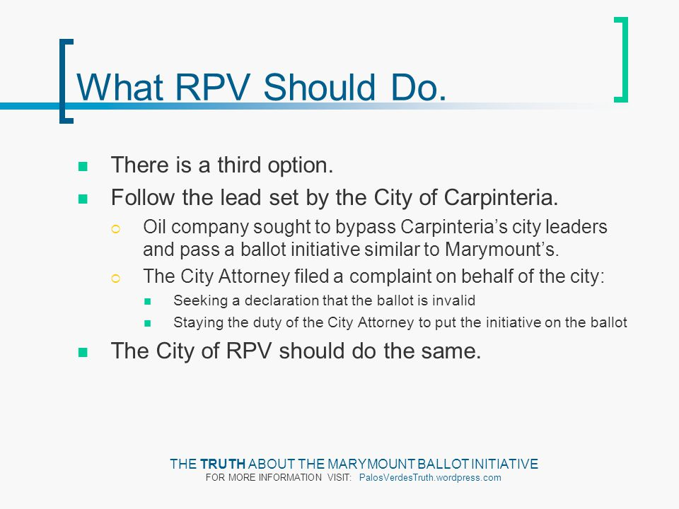 What RPV Should Do. There is a third option. Follow the lead set by the City of Carpinteria.