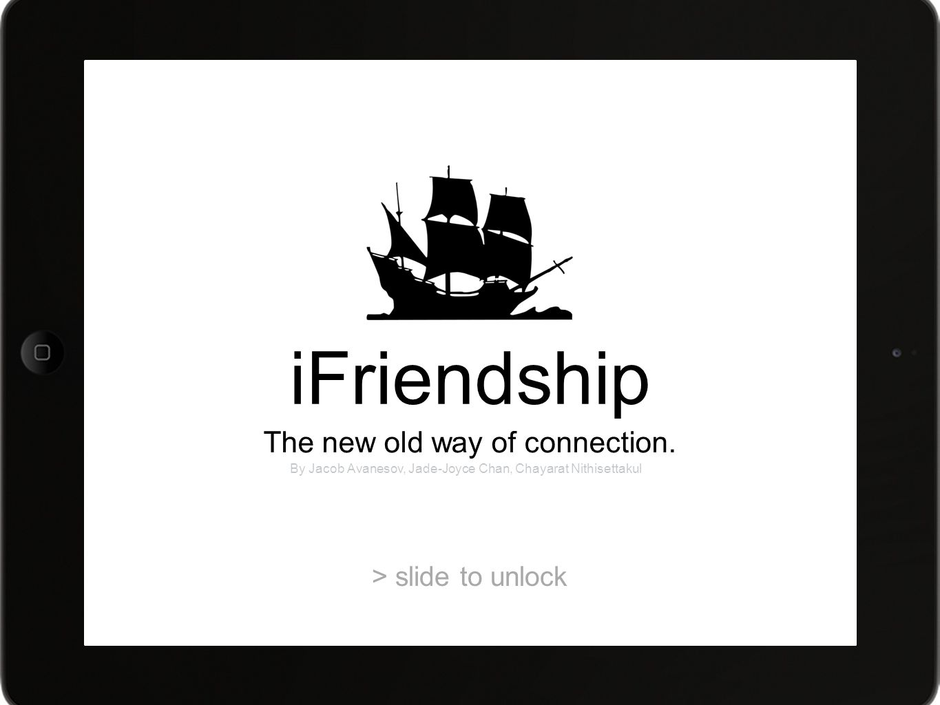 > slide to unlock iFriendship The new old way of connection.