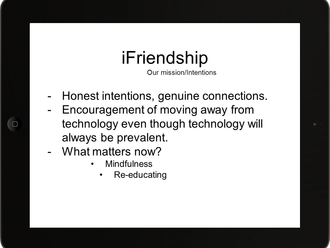 iFriendship Our mission/Intentions -Honest intentions, genuine connections.