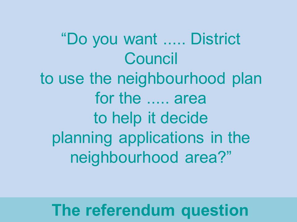The referendum question Do you want.....