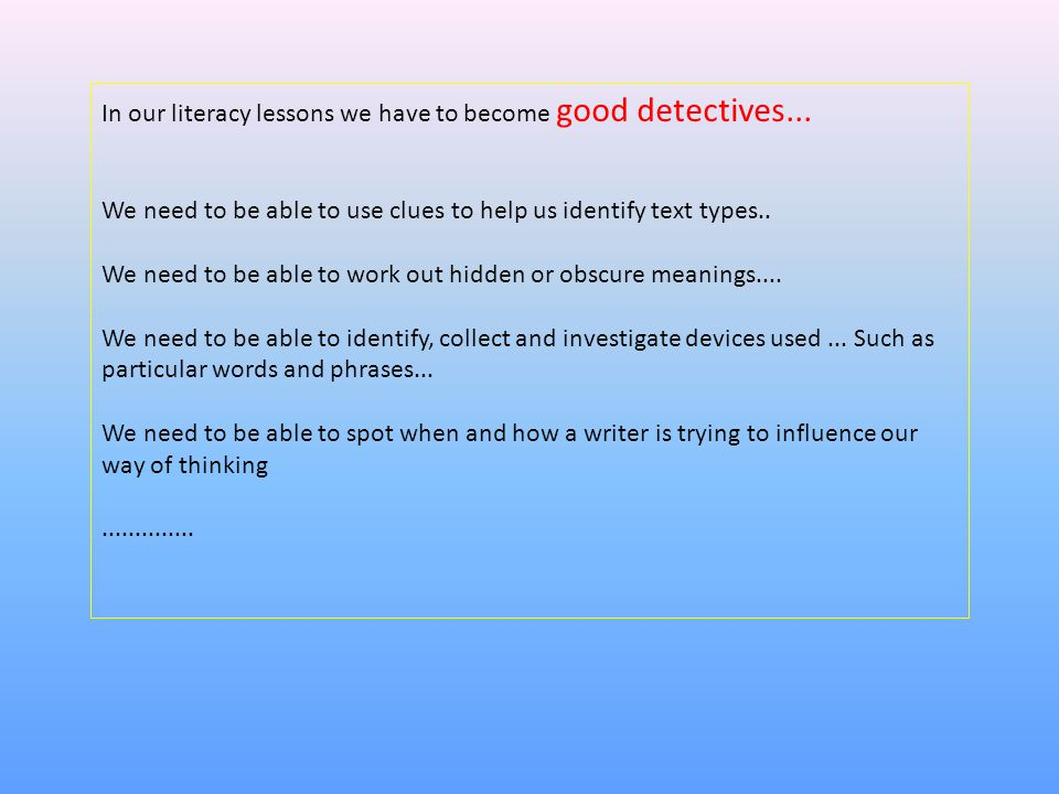 In our literacy lessons we have to become good detectives...