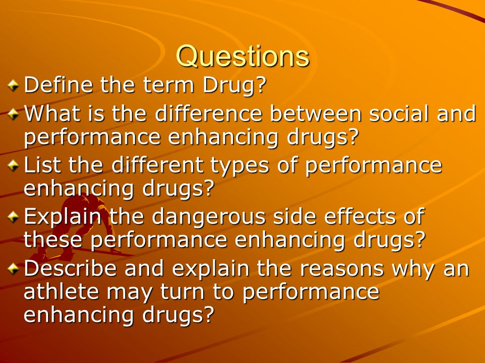 Questions Define the term Drug.